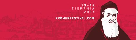 Wielkie rzeczy w małym miasteczku – subiektywnie o Kromer Festival