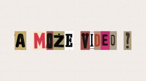 A może video?